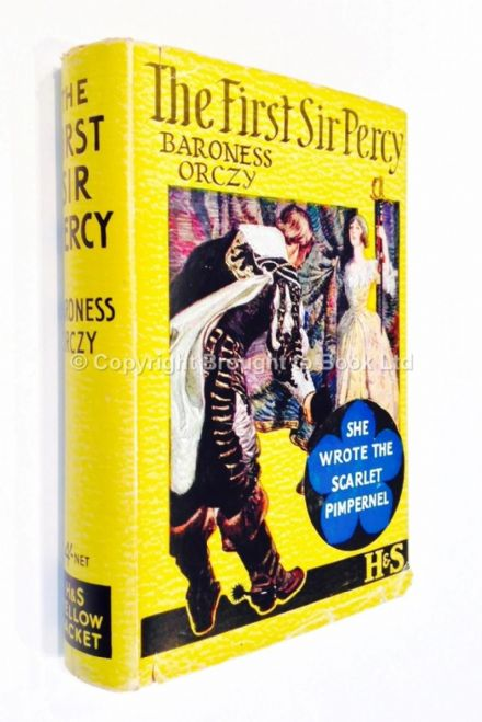 The First Sir Percy by Baroness Orczy Reprint Hodder & Stoughton 1938
